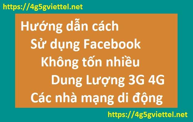 Cách sử dụng Facebook thoải mái không lo tốn nhiều dung lượng 3g 4g
