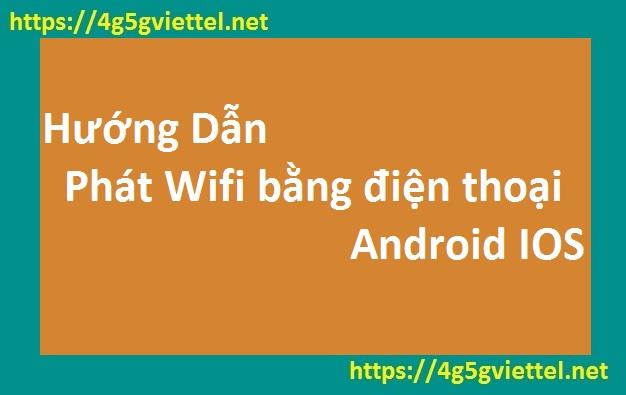 Hướng dẫn cách phát wifi bằng điện thoại di động
